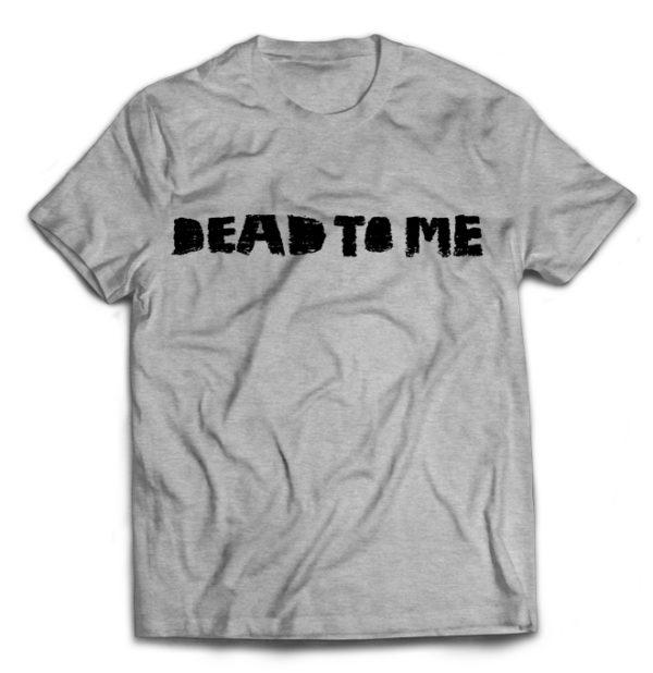 футболка серая Dead to me